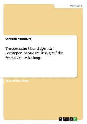 Theoretische Grundlagen Der Lerntypentheorie Im Bezug Auf Die Personalentwicklung (Paperback)
