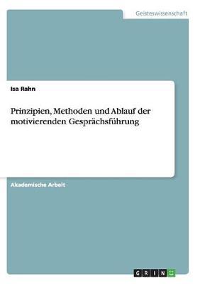 Prinzipien, Methoden Und Ablauf Der Motivierenden Gespr chsf hrung (Paperback)