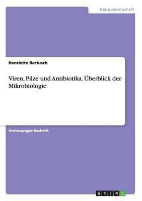Viren, Pilze Und Antibiotika. berblick Der Mikrobiologie (Paperback)