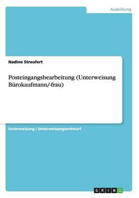 Posteingangsbearbeitung (Unterweisung Burokaufmann/-Frau) (Paperback)