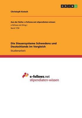 Die Steuersysteme Schwedens Und Deutschlands Im Vergleich (Paperback)