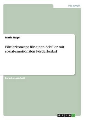 Forderkonzept Fur Einen Schuler Mit Sozial-Emotionalen Forderbedarf (Paperback)