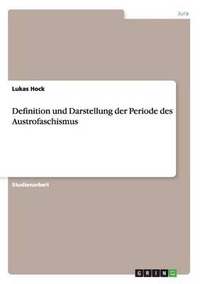 Definition Und Darstellung Der Periode Des Austrofaschismus (Paperback)