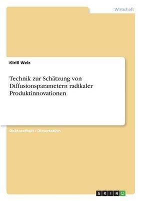 Technik Zur Sch tzung Von Diffusionsparametern Radikaler Produktinnovationen (Paperback)