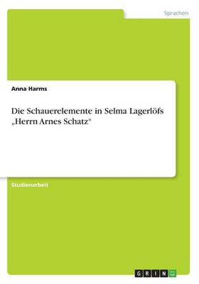 """Die Schauerelemente in Selma Lagerl fs """"herrn Arnes Schatz (Paperback)"""