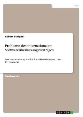 Probleme Des Internationalen Softwareuberlassungsvertrages (Paperback)