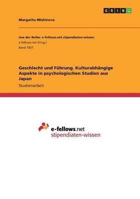 Geschlecht Und Fuhrung. Kulturabhangige Aspekte in Psychologischen Studien Aus Japan (Paperback)