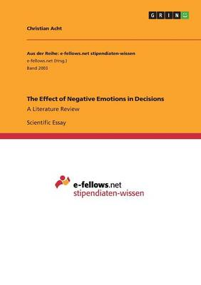 The Effect of Negative Emotions in Decisions (Paperback)