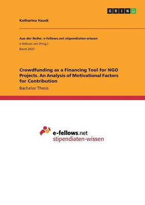 Crowdfunding as a Financing Tool for Ngo Projects. an Analysis of Motivational Factors for Contribution (Paperback)