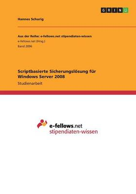 Scriptbasierte Sicherungsl sung F r Windows Server 2008 (Paperback)