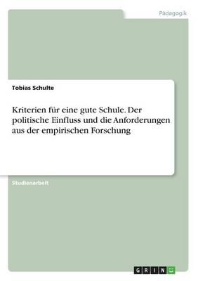 Kriterien F r Eine Gute Schule. Der Politische Einfluss Und Die Anforderungen Aus Der Empirischen Forschung (Paperback)