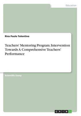 Teachers' Mentoring Program. Intervention Towards a Comprehensive Teachers' Performance (Paperback)