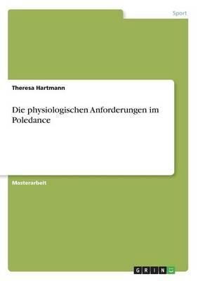 Die Physiologischen Anforderungen Im Poledance (Paperback)