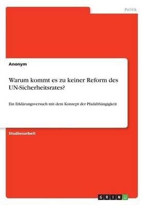 Warum Kommt Es Zu Keiner Reform Des Un-Sicherheitsrates? (Paperback)