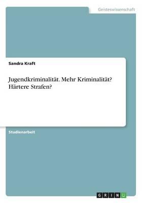 Jugendkriminalit t. Mehr Kriminalit t? H rtere Strafen? (Paperback)