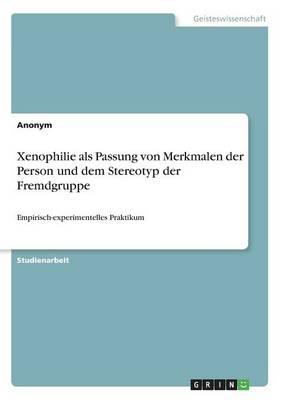 Xenophilie ALS Passung Von Merkmalen Der Person Und Dem Stereotyp Der Fremdgruppe (Paperback)