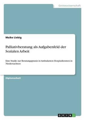 Palliativberatung ALS Aufgabenfeld Der Sozialen Arbeit (Paperback)