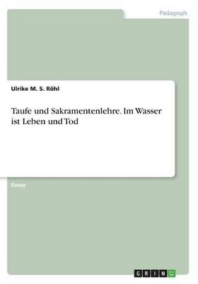 Taufe Und Sakramentenlehre. Im Wasser Ist Leben Und Tod (Paperback)