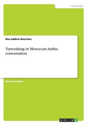 Turn-Taking in Moroccan Arabic Conversation (Paperback)
