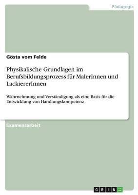 Physikalische Grundlagen Im Berufsbildungsprozess Fur Malerinnen Und Lackiererinnen (Paperback)