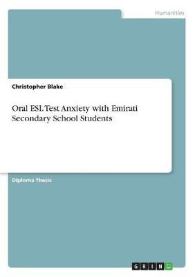 Oral ESL Test Anxiety with Emirati Secondary School Students (Paperback)