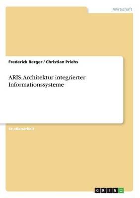 Aris. Architektur Integrierter Informationssysteme (Paperback)