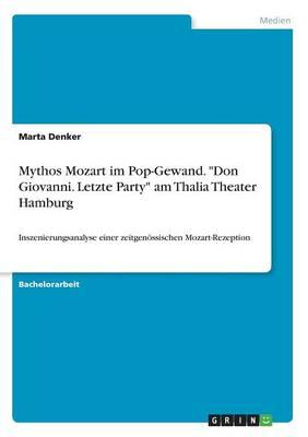 "Mythos Mozart Im Pop-Gewand. ""Don Giovanni. Letzte Party"" Am Thalia Theater Hamburg (Paperback)"