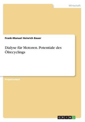 Dialyse F r Motoren. Potentiale Des lrecyclings (Paperback)
