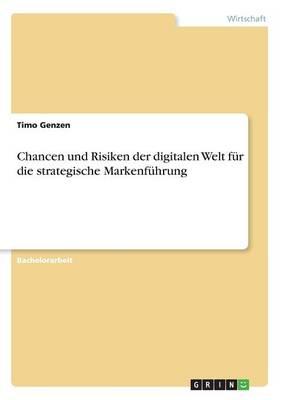 Chancen Und Risiken Der Digitalen Welt F r Die Strategische Markenf hrung (Paperback)