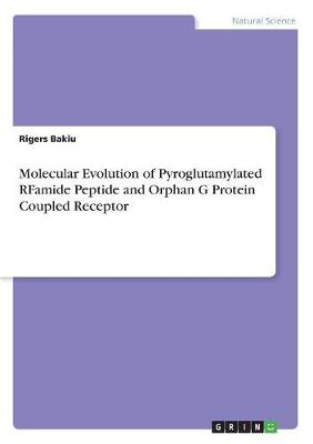 Molecular Evolution of Pyroglutamylated Rfamide Peptide and Orphan G Protein Coupled Receptor (Paperback)