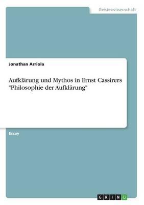 Aufkl rung Und Mythos in Ernst Cassirers Philosophie Der Aufkl rung (Paperback)