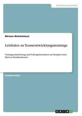 Leitfaden Zu Teamentwicklungstrainings (Paperback)