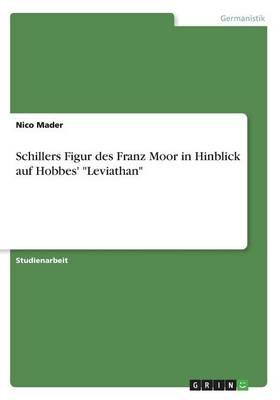 "Schillers Figur Des Franz Moor in Hinblick Auf Hobbes' ""Leviathan"" (Paperback)"