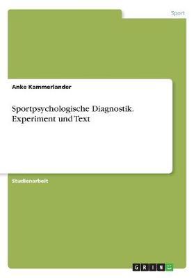 Sportpsychologische Diagnostik. Experiment Und Text (Paperback)