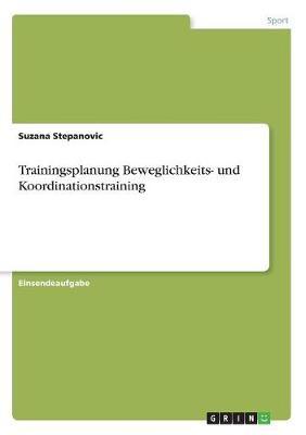 Trainingsplanung Beweglichkeits- Und Koordinationstraining (Paperback)