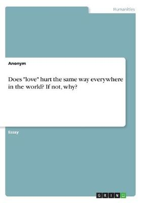 "Does ""love"" Hurt the Same Way Everywhere in the World? If Not, Why? (Paperback)"
