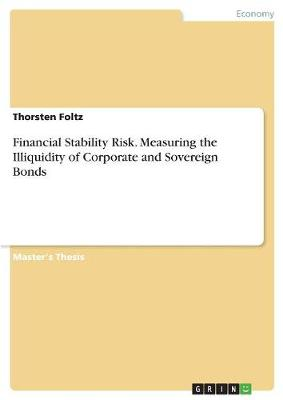 Financial Stability Risk. Measuring the Illiquidity of Corporate and Sovereign Bonds (Paperback)