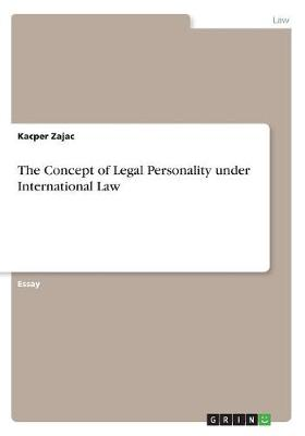 The Concept of Legal Personality Under International Law (Paperback)