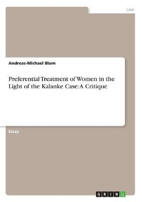 Preferential Treatment of Women in the Light of the Kalanke Case (Paperback)