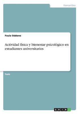 Actividad F sica Y Bienestar Psicol gico En Estudiantes Universitarios (Paperback)