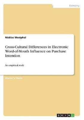 Cross-Cultural Differences in Electronic Word-Of-Mouth Influence on Purchase Intention (Paperback)