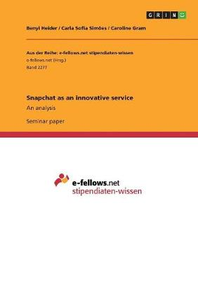 Snapchat as an Innovative Service (Paperback)