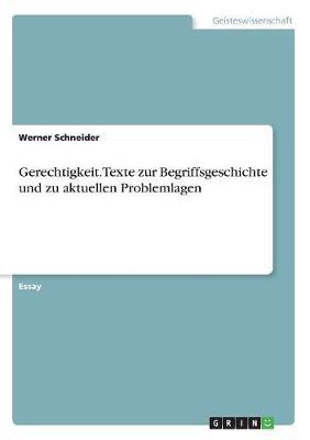 Gerechtigkeit. Texte Zur Begriffsgeschichte Und Zu Aktuellen Problemlagen (Paperback)