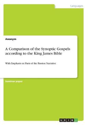 A Comparison of the Synoptic Gospels According to the King James Bible (Paperback)