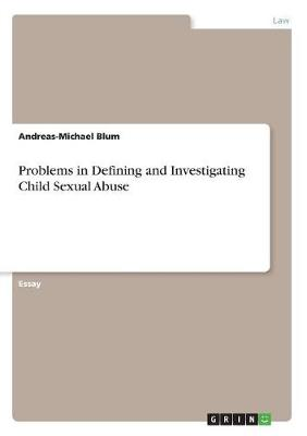 Problems in Defining and Investigating Child Sexual Abuse (Paperback)