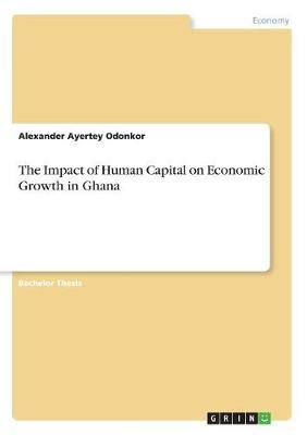 The Impact of Human Capital on Economic Growth in Ghana (Paperback)