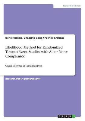 Likelihood Method for Randomized Time-To-Event Studies with All-Or-None Compliance (Paperback)