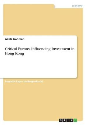 Critical Factors Influencing Investment in Hong Kong (Paperback)