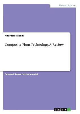 Composite Flour Technology. a Review (Paperback)