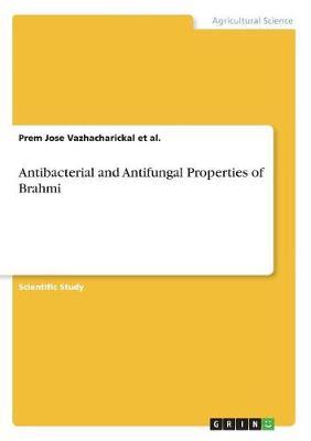 Antibacterial and Antifungal Properties of Brahmi (Paperback)
